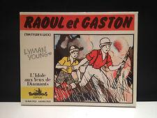 RAOUL ET GASTON - L'IDOLE AUX YEUX DE DIAMANTS - YOUNG - E.O. 1981