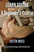 Learn Guitar: A Beginner's Course (Paperback or Softback)