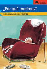 NEW ¿Por qué morimos?: El problema de la muerte (Sociedad) (Spanish Edition)