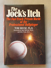 THE JOCK'S ITCH by Tom House FAST-TRACK PRIVATE WORLD OF PROFESSIONAL BALLPLAYER