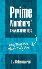 Prime Numbers' Characteristics: Why They Are What They Are by L. Balasundaram...