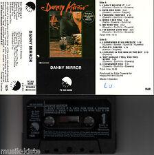 DANNY MIRROR - Same , incl. I remember Elvis Presley > MC Musikkassette