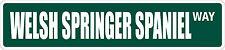 "*Aluminum* Welsh Springer Spaniel 4"" x 18"" Metal Novelty Street Sign Ss 3680"