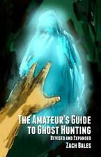The Amateur's Guide To Ghost Hunting