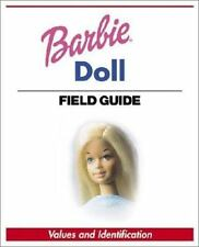 Barbie Doll Field Guide : Values and Identification by Paul Kennedy Very good