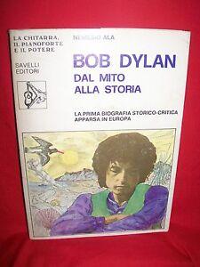 N. ALA BOB DYLAN Dal mito alla storia 1980 206 pag. Discografia Bootlegs, nastri