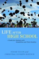 Life After High School: A Guide for Students with Disabilities and Their Famili
