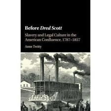 Before Dred Scott Slavery Legal Culture American Conf. 9781107112063 Cond=LN:NSD