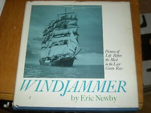 Windjammer: Pictures Life Before Mast in Last Grain Race by Eric Newby, 1968, HC