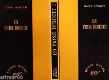 En prise directe / Bant SINGER // Série Noire // 1949 // 1 ère Edition