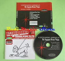 CD VITTORIO MERLO Ho sognato bruno vespa 2005 SETTE OTTAVI 009-005 no lp mc dvd