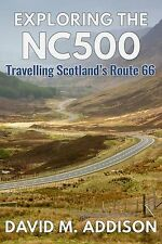 Exploring the NC500: Travelling Scotland's Route 66 NEW BOOK