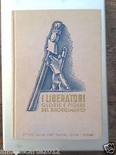 I LIBERATORI GLORIE E FIGURE DEL RISORGIMENTO IV EDIZIONE 1934 PASQUALE DE LUCA