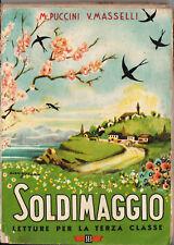 Libro SOLDIMAGGIO, letture per la 3° elementare 1945. Di Puccini e Masselli