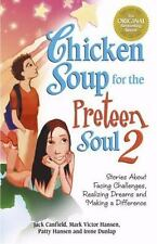 Chicken Soup for the Preteen Soul 2: Stories About Facing Challenges, Realizing