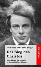 Der Sieg des Christos : Eine Vision Dargestellt in Dramatischen Bildern by...