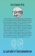 La Lat�ralit� et L'Auriculom�decine by Lise Couture (2013, Paperback)