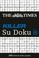 The Times Killer Su Doku Book 15 200 Challenging Puzzles from t... 9780008285470