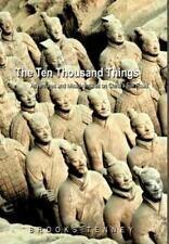 The Ten Thousand Things: Adventures and Misadventures on China's Silk Road (Hard