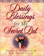 Daily Blessings for My Secret Pal: Devotions to Share With Your Special Friend
