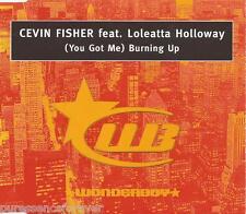 CEVIN FISHER ft LOLEATTA HOLLOWAY - (You Got Me) Burning Up (UK 3 Tk CD Single)