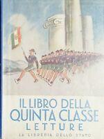 Libreria dello Stato - Il Libro della V^ Classe Elementare - Letture - ed. 1940