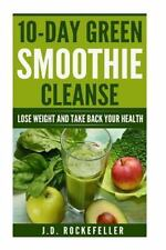 J. D. Rockefeller's Book Club: 10 Day Green Smoothie Cleanse: Lose Weight and...