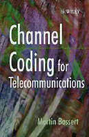 Channel Coding for Telecommunications by Bossert, Martin (Hardback book, 1999)