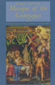 Masque of the Gonzagas by Clare Colvin (Paperback, 1999)