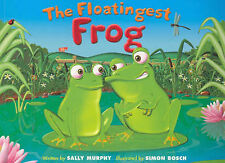 The Floatingest Frog by Sally Murphy Excellent Picture Book :)