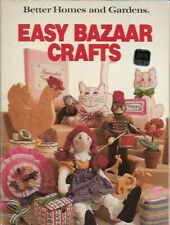 Easy Bazaar Crafts by Better Homes and Gardens 1981 Paperback
