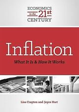 Inflation: What It Is and How It Works Economics in the 21st Century)