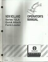 Original New Holland Series 72LA Quick Attach Farm Loader Operator's Manual OEM