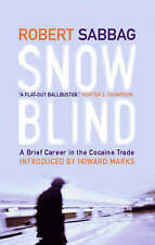 Snowblind: A Brief Career in the Cocaine Trade, By Robert Sabbag,in Used but Acc