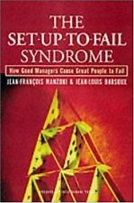 The Set-Up-To-Fail Syndrome: How Good Managers Cause Great People to Fail by Jea