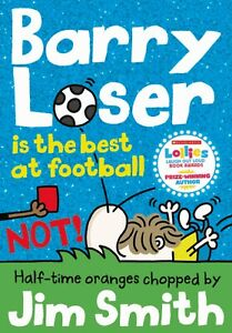 Barry Loser is the best at football NOT! by Jim Smith (PAPERBACK)