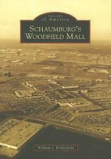 Schaumburg's Woodfield Mall (Images of America: Illinois)