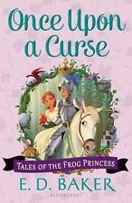 New Once Upon A Curse (Tales of the Frog Princes. 9781619636194 by Baker, E. D.