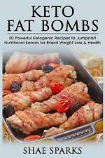 Ketosis: Ketogenic Diet: Keto Fat-Bombs: 50 Powerful Ketogenic Recipes to Jumpst