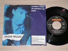 """PAOLO VALLESI - VOGLIO RITORNARE A VIVERE - RARISSIMO PRIMO 45 GIRI 7"""" INEDITO"""