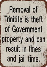 Don't Steal the Trinitite Reproduction Metal Sign 8 x 12