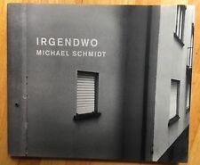 Michael Schmidt IRGENDWO Photobook 2005 Snoeck Parr Badger