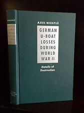 GERMAN U-BOAT LOSSES DURING WORLD WAR II - Axel Niestle-1998