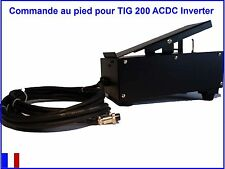 COMMANDE AU PIED PEDALE POSTE A SOUDER SOUDURE SOUDAGE TIG 200 ACDC INVERTER