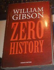 William Gibson Zero history Fanucci 2012 prima ed autore di Neuromante