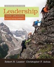 Leadership: Theory, Application & Skill Development, 6E by Robert N. Lussier