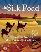 The Silk Road: Explore the World's Most Famous Trade Route with 20 Projects (Bu