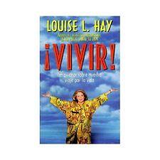 ¡Vivir! : Reflexiones Sobre Nuestro Viaje por la Vida by Louise L. Hay 1996