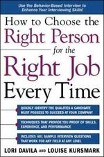 How to Choose the Right Person for the Right Job Every Time - Good - Davila, Lor
