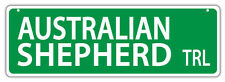 Plastic Street Signs: AUSTRALIAN SHEPHERD TRAIL (AUSSIE)   Dogs, Gifts